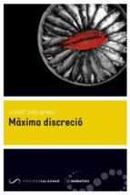 maxima discrecio-vicent sanz arnau-9788494289620