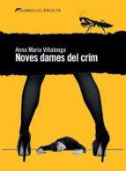 noves dames del crim anna maria villalonga 9788494374920