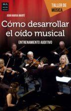 cómo desarrollar el oído musical joan maria marti 9788494650420