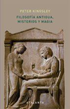 filosofia antigua, misterios y magia peter kingsley 9788494729720