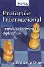 protocolo internacional: tratado de ceremonial diplomatico-tomas chavarri del rivero-9788495789020