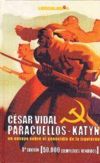 paracuellos katyn: un ensayo sobre el genocidio de la izquierda cesar vidal 9788496088320