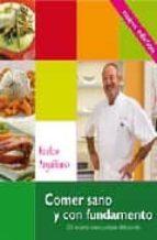 comer sano y con fundamento: 200 recetas para ciudarse disfrutand o (nueva edicion actualizada)-karlos arguiñano-9788496177420