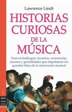 historias curiosas de la musica: asi como suena lawrence lindt 9788496222120