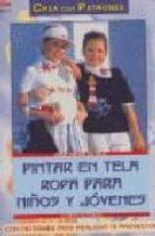 pintar en tela ropa para niños y jovenes con patrones para realiz ar 76 proyectos gudrun hettinger 9788496365520
