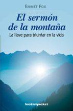 el sermon de la montaña: la llave para triunfar en la vida-emmet fox-9788496829220