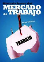 historia breve del mercado de trabajo (ebook)-elena gallego-9788496877320