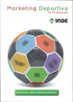 marketing deportivo en 13 historias alberto blazquez manzano 9788497293020