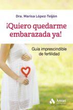 ¡quiero quedarme embarazada ya! 9788497359320