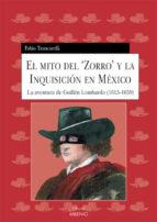 el mito del zorro y la inquisicion en mexico: la aventura de guil len lombardo (1615 1659) fabio troncarelli 9788497430920