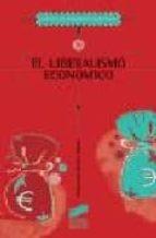 el liberalismo economico: la genesis de las ideas liberales desde san agustin hasta adam smith-victoriano martin martin-9788497560320