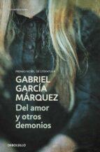 del amor y otros demonios gabriel garcia marquez 9788497592420