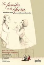 la familia en la opera: metaforas liricas para problemas relacion ales-juan luis linares-pier giorgio semboloni-9788497848220