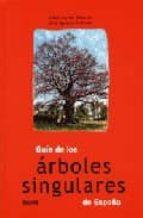 guia de los arboles singulares de españa-cesar javier palacios-9788498010220