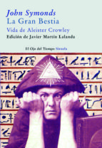 la gran bestia: vida de alister crowley john addington symonds 9788498411720