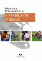guia practica para el manejo de la hipertension arterial-9788498609820