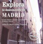 madrid. explora lo desconocido fatima de la fuente 9788498730920