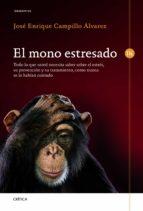 el mono estresado jose enrique campillo 9788498924220