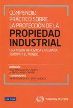 compendio practico sobre la proteccion de la propiedad industrial 9788498983920