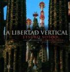 la libertad vertical etsuro sotoo 9788499200620