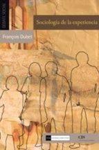sociologia de la experiencia francois dubet 9788499380520