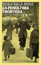 la penultima frontera: fugitivos del nazismo en españa-rosa sala rose-9788499420820