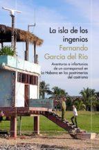 la isla de los ingenios fernando garcia del rio 9788499423920