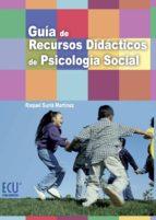 El libro de Guia recusros didacticos de psicologia social autor RAQUEL SURIA MARTINEZ DOC!