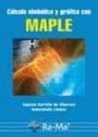 calculo simbolico y grafico con maple agustin carrillo 9788499640020
