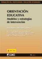 orientación educativa. modelos y estrategias de intervención (ebook)-elena martin-9788499802466