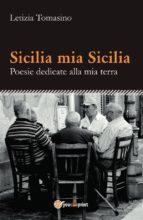 SICILIA MIA SICILIA - POESIE DEDICATE ALLA MIA TERRA