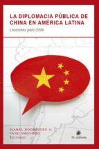 la diplomacia pública de china en américa latina (ebook)-isabel rodríguez a.-yang shouguo-9789560100320