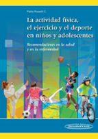 la actividad física, el ejercicio y el deporte en los niños y adolescentes-pablo rosselli cock-9789588443720