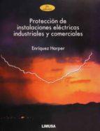 proteccion de instalaciones electricas industriales y comerciales enriquez harper 9789681861520