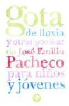 gota de lluvia y otros poemas de jose emilio pacheco para niños y jovenes-jose emilio pacheco-9789684116320