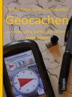 oh nee papa, nicht schon wieder geocaching (ebook) frank trepte cdlxi00353720