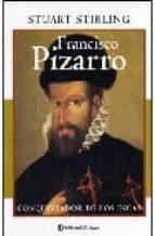 francisco pizarro conquistador de los incas-stuart stirling-9789500259231