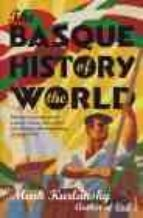 the basque history of the world-mark kurkansky-9780099284130