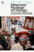 miami and the siege of chicago norman mailer 9780241340530