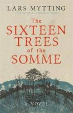 the sixteen trees of the somme lars mytting 9780857056030