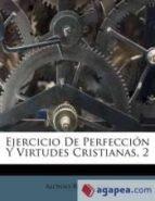 El libro de Ejercicio de perfección y virtudes cristianas, 2 autor ALONSO RODR�GUEZ TXT!