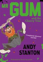 mr gum and the cherry tree (ebook) andy stanton 9781405259330