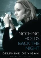 nothing holds back the night-delphine de vigan-9781408825730