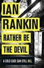 rather be the devil ian rankin 9781409171430