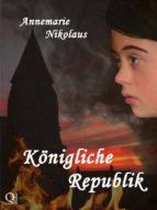 königliche republik (ebook)-annemarie nikolaus-9781465925930