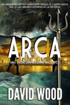 arca: una aventura de dane maddock (ebook)-david wood-9781507189030