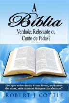 a bíblia verdade, relevante ou conto de fadas? (ebook)-robert j. cottle-9781507199930