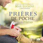 El libro de Pri�res de poche pour les papas autor MAX LUCADO PDF!