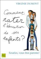 comment rater l'éducation de ses enfants ? (ebook)-virginie dumont-9782265093430