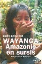 Descargar Ebook Kostenlos Epub Wayanga amazonie en sursis